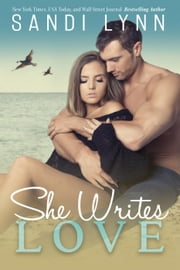 She Writes Love... ebook by Sandi Lynn