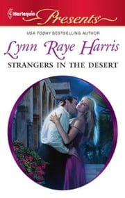 Strangers in the Desert ebook by Lynn Raye Harris