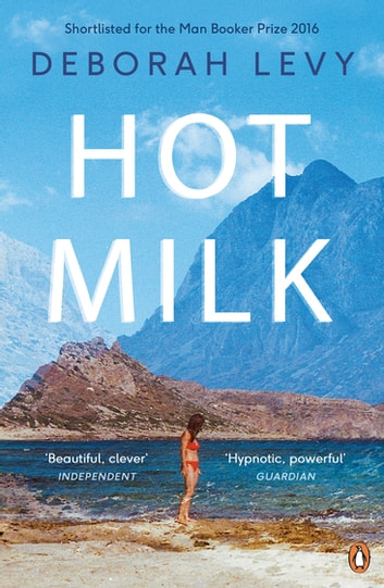 Hot Milk ebook by Deborah Levy