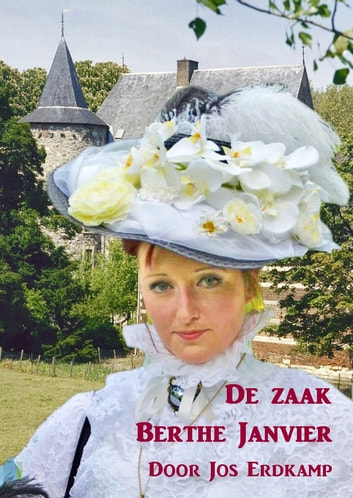 De zaak Berthe Janvier ebook by Jos Erdkamp