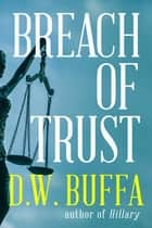 Breach of Trust ebook by D.W. Buffa