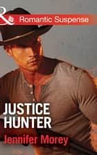 Justice Hunter (Mills & Boon Romantic Suspense) (Cold Case Detectives, Book 2) ebook by Jennifer Morey