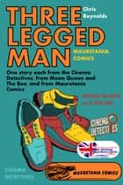 Three Legged Man ebook by Chris Reynolds