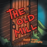 The Old Mill ebook by Sheryl Grant