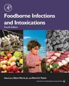 Foodborne Infections and Intoxications ebook by J. Glenn Morris, Jr.,Morris Potter