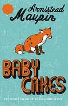 Babycakes - Tales of the City 4 ebook by Armistead Maupin