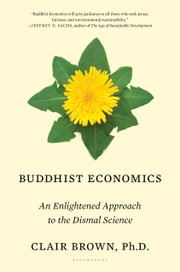 Buddhist Economics - An Enlightened Approach to the Dismal Science ebook by Kobo.Web.Store.Products.Fields.ContributorFieldViewModel