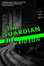 The Guardian ebook by Bill Eidson