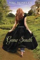 Gone South ebook by Meg Moseley