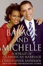 Barack and Michelle - Portrait of an American Marriage ebook by Christopher Andersen