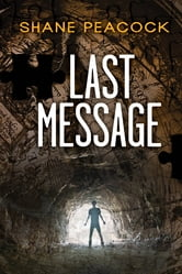 Last Message ebook by Shane Peacock