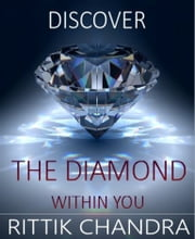 Discover The Diamond Within You ebook by Rittik Chandra