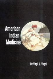 American Indian Medicine ebook by Virgil J. Vogel