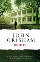 De jury ebook by John Grisham, Maaike Bijnsdorp