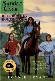 Before They Rode Horses ebook by Bonnie Bryant
