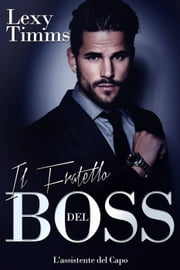 Il Fratello del Boss ebook by Lexy Timms