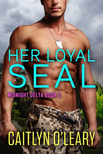 Her Loyal SEAL ebook by Caitlyn O'Leary