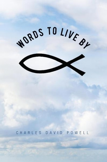 Words To Live By ebook by Charles David Powell
