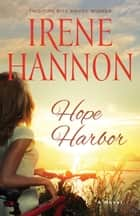 Hope Harbor (A Hope Harbor Novel Book #1) - A Novel ebook by Irene Hannon