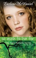 So Much to Live For ebook by Lurlene N. McDaniel