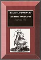 Second In Command: The Three Imperatives ebook by Dr. Paul A. Rivera