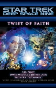 Star Trek: Deep Space Nine: Twist of Faith ebook by S.D. Perry,Weddle David,Jeffrey Lang,Keith R. A. DeCandido