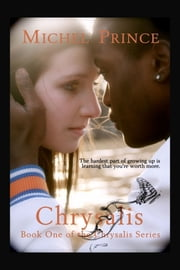 Chrysalis: Book One of the Chrysalis Series ebook by Michel Prince