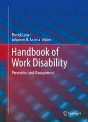 Handbook of Work Disability - Prevention and Management ebook by Patrick Loisel, Johannes R. Anema