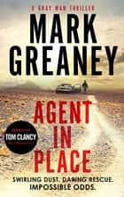 Agent in Place 電子書 by Mark Greaney