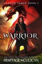 Warrior ebook by J.A. Culican, J.A. Armitage