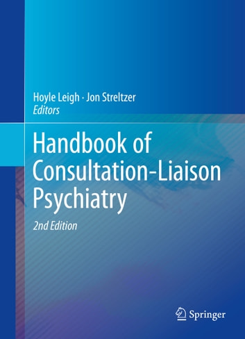 Handbook of Consultation-Liaison Psychiatry ebook by
