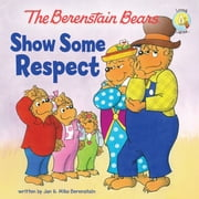 The Berenstain Bears Show Some Respect ebook by Kobo.Web.Store.Products.Fields.ContributorFieldViewModel