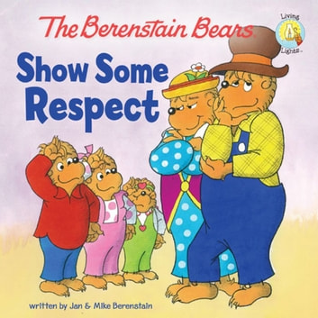 The Berenstain Bears Show Some Respect ebook by Jan & Mike Berenstain