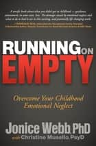 Running on Empty - Overcome Your Childhood Emotional Neglect ebook by