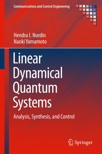 Linear dynamical quantum systems ebook by hendra i nurdin linear dynamical quantum systems analysis synthesis and control ebook by hendra i nurdin fandeluxe Images