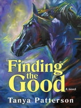 Finding the Good ebook by Tanya Patterson