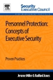 Personnel Protection: Concepts of Executive Security - Proven Practices ebook by Jerome Miller,Radford Jones
