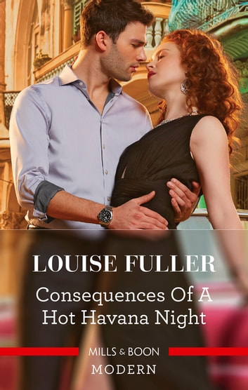 Consequences of a Hot Havana Night ebook by Louise Fuller