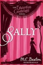 Sally - Edwardian Candlelight 8 ebook by M.C. Beaton