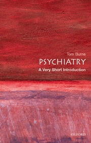 Psychiatry: A Very Short Introduction ebook by Tom Burns