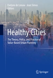 Healthy Cities - The Theory, Policy, and Practice of Value-Based Urban Planning ebook by Kobo.Web.Store.Products.Fields.ContributorFieldViewModel