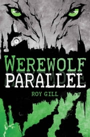 Werewolf Parallel ebook by Roy Gill