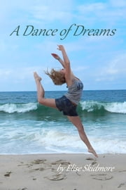 A Dance of Dreams ebook by Elise Skidmore