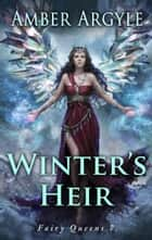 Winter's Heir ebook by Amber Argyle
