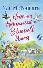 Hope and Happiness in Bluebell Wood ebook by