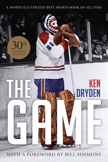 The Game: 30th Anniversary Edition ebook by Ken Dryden