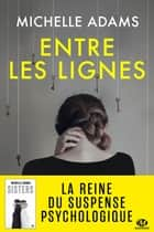 Entre les lignes ebook by Michelle Adams
