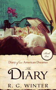 The Diary - Diary of an American Dreamer Series, #1 ebook by R.G. Winter