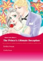 The Prince's Ultimate Deception (Harlequin Comics) - Harlequin Comics ebook by Emilie Rose, Emiko Inoue