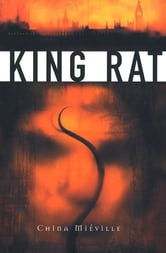 King Rat ebook by China Mieville